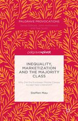 Inequality, Marketization and the Majority Class: Why Did the European Middle Classes Accept Neo-Liberalism?
