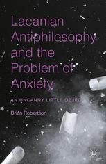 Lacanian Antiphilosophy and the Problem of Anxiety