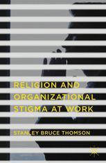 Religion and Organizational Stigma at Work