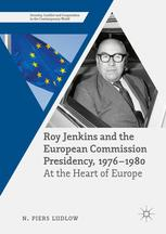Roy Jenkins and the European Commission Presidency, 1976 –1980