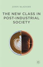 The New Class in Post-Industrial Society