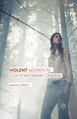 Violent Women in Contemporary Cinema