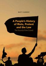 A People's History of Riots, Protest and the Law