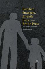 Familiar Strangers, Juvenile Panic and the British Press