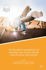 The Palgrave Handbook of Feminism and Sport, Leisure and Physical Education :