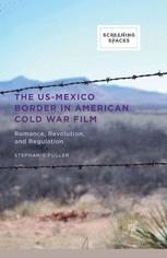 The US-Mexico Border in American Cold War Film