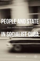 People and State in Socialist Cuba