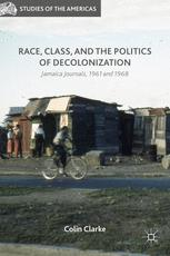 Race, Class, and the Politics of Decolonization