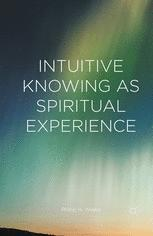 Intuitive Knowing as Spiritual Experience