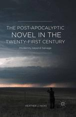 The Post-Apocalyptic Novel in the Twenty-First Century