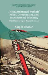 The International Workers' Relief, Communism, and Transnational Solidarity