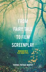 From Fairy Tale to Film Screenplay by Terence Patrick Murphy book cover