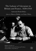 The Labour of Literature in Britain and France, 1830-1910