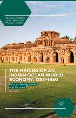 The Making of an Indian Ocean World-Economy, 1250–1650