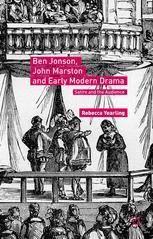 Ben Jonson, John Marston and Early Modern Drama
