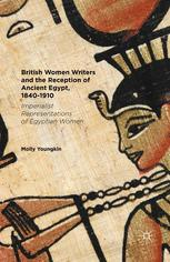 British Women Writers and the Reception of Ancient Egypt, 1840–1910