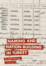 Naming and Nation-building in Turkey : The 1934 Surname Law
