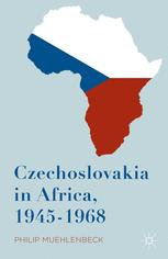 Czechoslovakia in Africa, 1945–1968