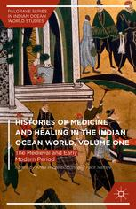 Histories of Medicine and Healing in the Indian Ocean World