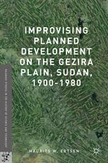 Improvising Planned Development on the Gezira Plain, Sudan, 1900–1980