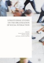 Longitudinal Studies on the Organization of Social Interaction