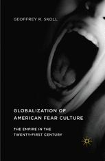 Globalization of American Fear Culture