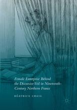Female Enterprise Behind the Discursive Veil in Nineteenth-Century Northern France