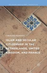 Islam and Secular Citizenship in the Netherlands, United Kingdom, and France