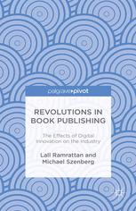 Revolutions in Book Publishing: The Effects of Digital Innovation on the Industry