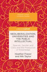 Neoliberalization, Universities and the Public Intellectual