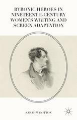Byronic Heroes in Nineteenth-Century Women's Writing and Screen Adaptation