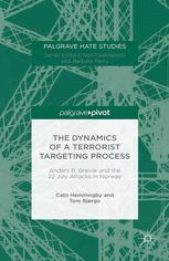 The Dynamics of a Terrorist Targeting Process: Anders B. Breivik and the 22 July Attacks in Norway