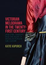 Victorian Melodrama in the Twenty-First Century