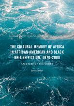 The Cultural Memory of Africa in African American and Black British Fiction, 1970-2000