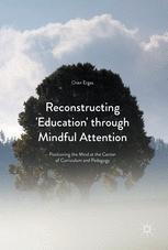Reconstructing 'Education' through Mindful Attention