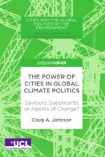 The Power of Cities in Global Climate Politics