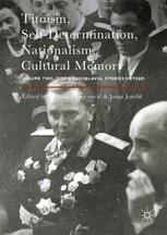 Titoism, Self-Determination, Nationalism, Cultural Memory