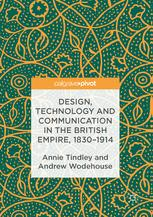 Design, Technology and Communication in the British Empire, 1830–1914