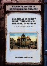 Cultural Identity in British Musical Theatre, 1890–1939