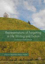 Representations of Forgetting in Life Writing and Fiction