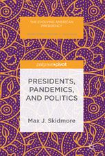 Presidents, Pandemics, and Politics