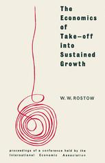 The Economics of Take-Off into Sustained Growth