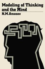 Modeling of Thinking and the Mind