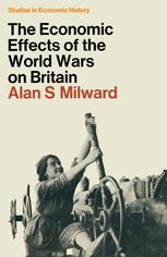 The Economic Effects of the Two World Wars on Britain