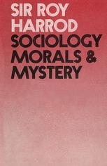 Sociology, Morals and Mystery