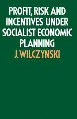 Profit, Risk and Incentives under Socialist Economic Planning