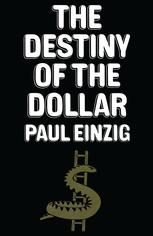 The Destiny of the Dollar