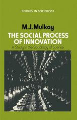 The Social Process of Innovation