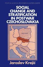 Social Change and Stratification in Postwar Czechoslovakia