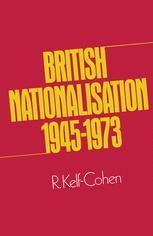 British Nationalisation 1945–1973